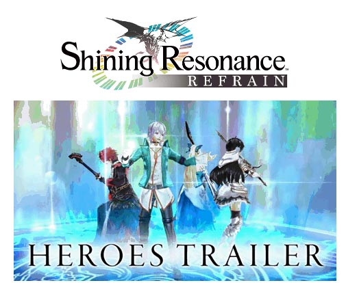 juegos_shining-resonance-refrain_heroes-trailer.jpg